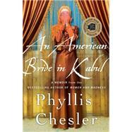 An American Bride in Kabul A Memoir by Chesler, Phyllis, 9781137279408