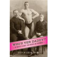 Who's Yer Daddy? : Gay Writers Celebrate Their Mentors and Forerunners