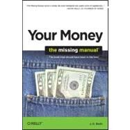 Your Money: The Missing Manual by Roth, J. D., 9780596809409
