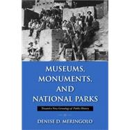 Museums, Monuments, and National Parks by Meringolo, Denise D., 9781558499409