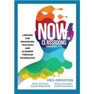 Now Classrooms, Grades 3-5 by Ormiston, Meg; Decarlo, Sheri; Raymond, Sonya; Kowalski, Grace; Gonzalez, Justin, 9781945349409