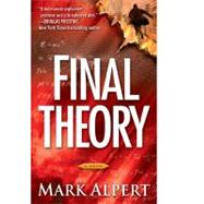 Final Theory A Novel by Alpert, Mark, 9781439109410
