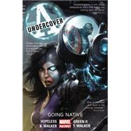 Avengers Undercover Volume 2 by Hopeless, Dennis; Green, Timothy; Walker, Tigh; Walker, Kev, 9780785189411