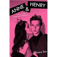 Anne & Henry by Ius, Dawn, 9781481439411