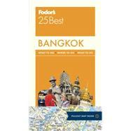 Fodor's 25 Best Bangkok by Sattin, Anthony; Franquet, Sylvie, 9781101879412