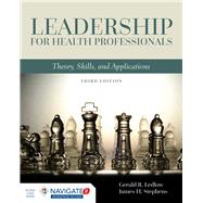 Leadership For Health Professionals: Theory, Skills, and Applications 3E by Ledlow, Gerald (Jerry) R.; Stephens, James H., 9781284109412