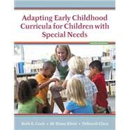 Adapting Early Childhood Curricula for Children with Special Needs, Enhanced Pearson eText with Loose-Leaf Version -- Access Card Package by Cook, Ruth E.; Klein, M. Diane; Chen, Deborah, 9780134019413