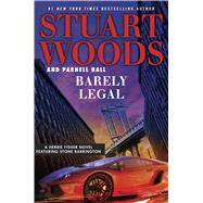 Barely Legal by Woods, Stuart; Hall, Parnell, 9781432839413