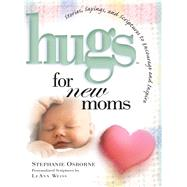 Hugs for New Moms by Osborne, Stephanie; Weiss, Leann (CON), 9781501139413
