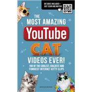 The Most Amazing Youtube Cat Videos Ever!: 120 of the Coolest, Craziest and Funniest Kitty Clips by Woods, Matthew, 9781853759413