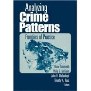 Analyzing Crime Patterns : Frontiers of Practice by Victor Goldsmith, 9780761919414