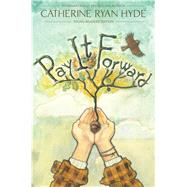 Pay It Forward Young Readers Edition by Hyde, Catherine Ryan, 9781481409414