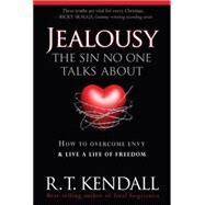 Sin No One Talks About : Jealousy - How to Overcome Envy and Live a Life of Freedom by Kendall, R. T., 9781599799414