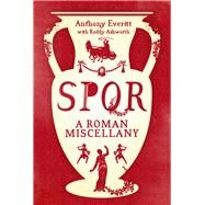 SPQR by Everitt, Anthony; Ashworth, Roddy (CON), 9781781859414