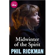 Midwinter of the Spirit by Rickman, Phil, 9781782399414