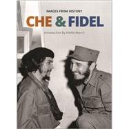Che & Fidel: Images from History by March, Aleida; Pogolotti, Graziella, 9781925019414