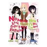 No Matter How I Look at It, It's You Guys' Fault I'm Not Popular!, Vol. 6 by Tanigawa, Nico, 9780316259415