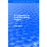 A Companion to Post-War British Theatre (Routledge Revivals) by Barnes; Philip, 9780415639415