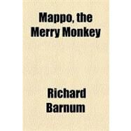 Mappo, the Merry Monkey by Barnum, Richard, 9781153639415