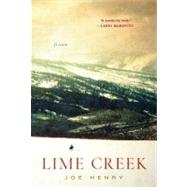 Lime Creek : Fiction by Henry, Joe, 9781400069415