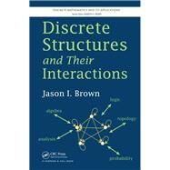 Discrete Structures and Their Interactions by Brown; Jason I., 9781466579415