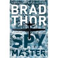 Spymaster A Thriller by Thor, Brad, 9781476789415