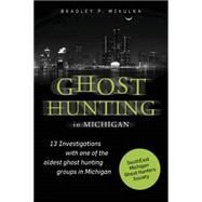 Ghost Hunting in Michigan by Mikulka, Bradley P., 9780764349416