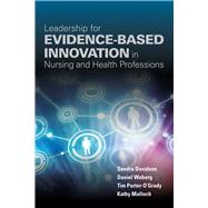 Leadership for Evidence-Based Innovation in Nursing and Health Professions by Davidson, Sandra, Ph.D., R.N., 9781284099416