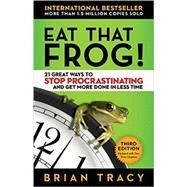 Eat That Frog!: 21 Great Ways to Stop Procrastinating and Get More Done in Less Time by Tracy, Brian, 9781626569416