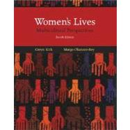 Women's Lives : Multicultural Perspectives by Kirk, Gwyn; Okazawa-Rey, Margo, 9780073529417
