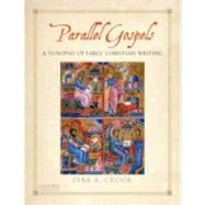 Parallel Gospels A Synopsis of Early Christian Writing by Crook, Zeba A., 9780199739417