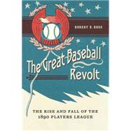 The Great Baseball Revolt by Ross, Robert B., 9780803249417