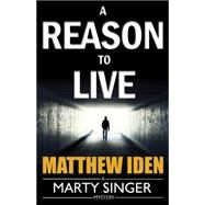 A Reason to Live by Iden, Matthew, 9781477829417