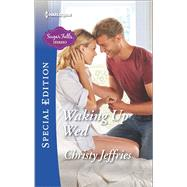 Waking Up Wed by Jeffries, Christy, 9780373659418