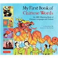 My First Book of Chinese Words by Wu, Faye-lynn; Padron, Aya, 9780804849418