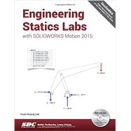 Engineering Statics Labs With Solidworks Motion 2015 by Lee, Huei-huang, 9781585039418