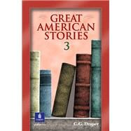 Great American Stories 3 by Draper, C. G., 9780130619419