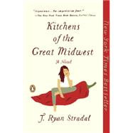 Kitchens of the Great Midwest by Stradal, J. Ryan, 9780143109419