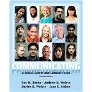 Communicating: A Social, Career, and Cultural Focus by Wolvin; Andrew, 9780205029419