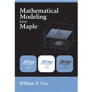Mathematical Modeling With Maple