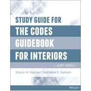 The Codes Guidebook for Interiors by Harmon, Sharon K.; Kennon, Katherine E., 9781118809419