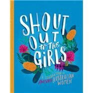 Shout Out to the Girls by Penguin Random House Australia, 9780143789420