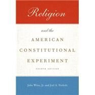 Religion and the American Constitutional Experiment by Witte, Jr., John; Nichols, Joel A., 9780190459420