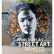 The World Atlas of Street Art and Graffiti by Rafael Schacter; Foreword by John Fekner, 9780300199420