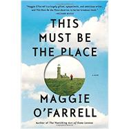 This Must Be the Place by O'Farrell, Maggie, 9780385349420