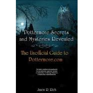 Pottermore Secrets and Mysteries Revealed : The Unofficial Guide to Pottermore.com by Rich, Jason, 9780789749420