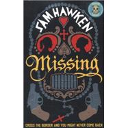 Missing by Hawken, Sam, 9781846689420