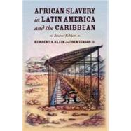 African Slavery in Latin America and the Caribbean by Klein, Herbert S.; Vinson, Ben, 9780195189421
