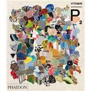 Vitamin P2 by Schwabsky, Barry; Milliard, Coline; Hoffmann, Jens, 9780714869421