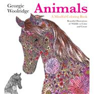 Animals: A Mindful Coloring Book by Woolridge, Georgie, 9781250109422